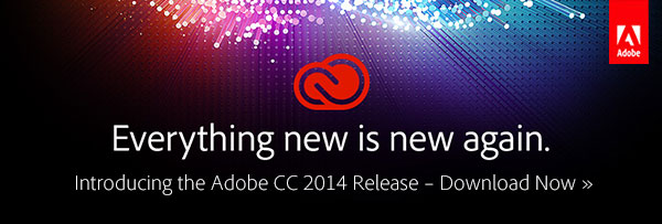Announcing the All-New Adobe CC 2014 Release – See What's New!