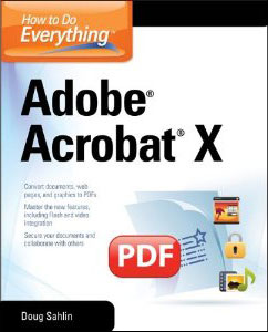 How to Do Everything with Adobe Acrobat X