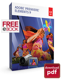 Free eBook! Get the Adobe Premiere Elements 9 Guide