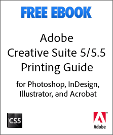 Get the Adobe CS5/CS5.5 Printing Guide eBook (Previous Version)