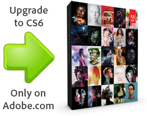 CS6 Upgrades — Now Only on Adobe's Website