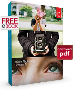 Free eBook! Download the New Adobe Photoshop Elements 11 Guide