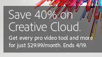Take 40% off the Regular Price of Creative Cloud Membership with New NAB Promo Code