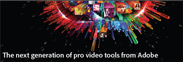 See the Next Generaton of Pro Video Tools from Adobe