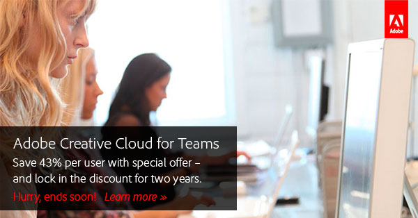 Lock in $39.99/month for two years. Save 40% on Creative Cloud for Teams! Hurry, offer ends soon