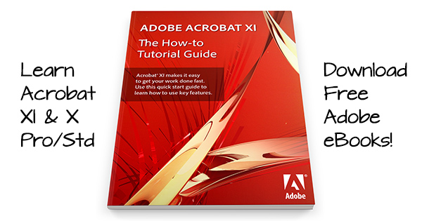 Learn Adobe Acrobat XI + X Free! Download 54-Page Tutorial Book | ProDesignTools