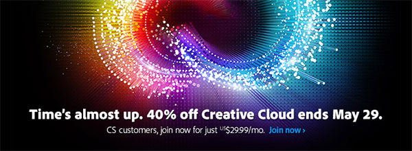 Offer Ending Soon! Existing CS Customers: Upgrade to Adobe CC and Save 40% Off the Regular Price