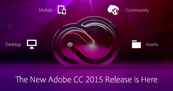 Download the New 2015 Release of Creative Cloud Now! (Try or Buy) See What's New