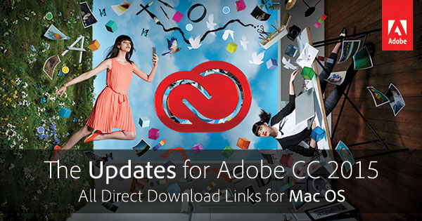 All Adobe CC 2015 Updates: The Direct Download Links For