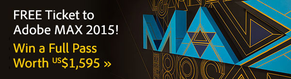 Free Ticket to Adobe MAX 2015! Win a Full Pass Worth US$1,595