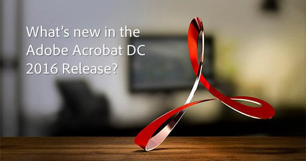 What's New in Adobe Acrobat Pro DC?