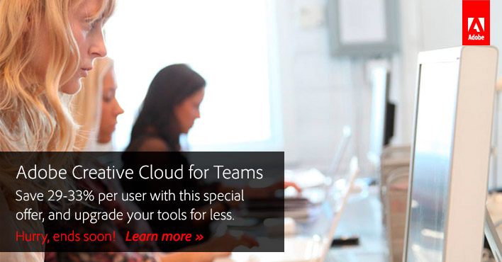Save 30% on Creative Cloud for Teams! Hurry, offer ends soon