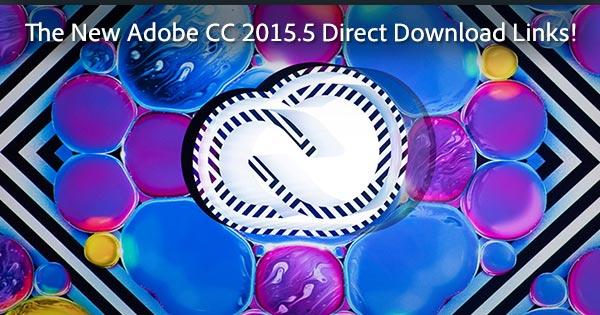 Adobe CC 2015 5 Direct Download Links (Creative Cloud 2016 Rel