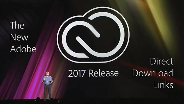 Adobe CC 2017 Direct Download Links: Creative Cloud 2017