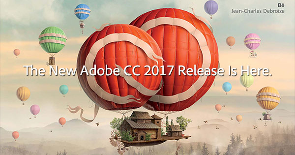 Download the New 2017 Release of Creative Cloud Now! (Try or Buy) See What's New
