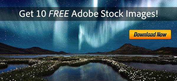Free! Download 10 Professional, Royalty-Free Adobe Stock Images of Your Choice