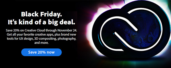 Black Friday Starts Now! See Adobe's New Deals & Discounts