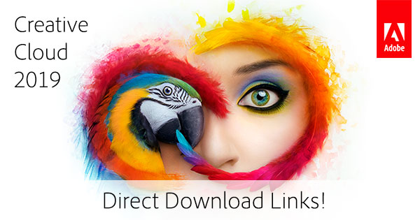 All the New Adobe CC 2019 Direct Download Links, Now