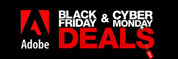 Check Out Adobe's Black Friday + Cyber Monday Offers, Deals & Discounts