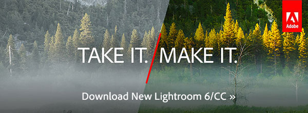The New Adobe Lightroom 6/CC Is Out! Download the Free Trial Now