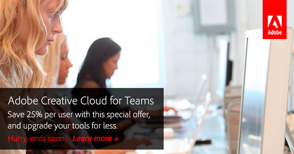 Save 25% on Creative Cloud for Teams! Hurry, offer ends soon