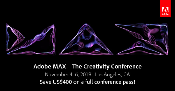 Save $400-$500 on Adobe MAX 2019!