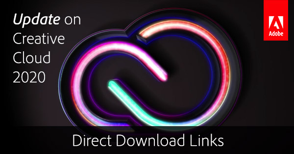 Update on New Adobe CC 2020 Direct Download Links