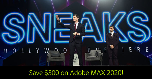 Save US$500 - Over 30% - With This Adobe MAX 2020 Preregistration Discount!