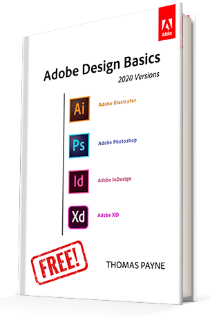 "Get the New Adobe ""Creative Cloud 2021 Design Basics"" Book for Free – Download Now! (Look Under 'Resources')"