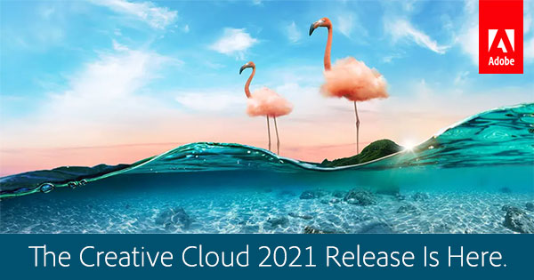 Download the New 2021 Release of Creative Cloud Now! (Try or Buy) – See What's New