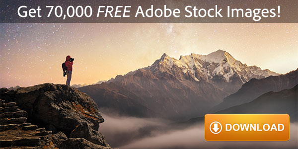 Download 70,000 High-Quality Images with the New Adobe Stock Free Collection