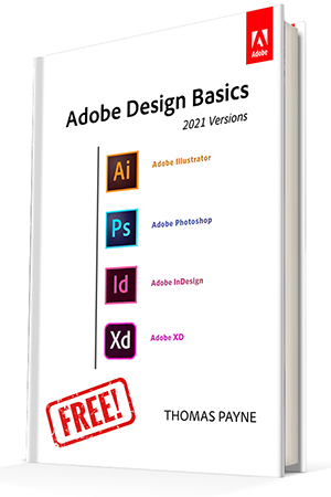 "Get the New Adobe ""Creative Cloud 2021 Design Basics"" Book for Free – Download Now! (Click 'Get this free resource')"