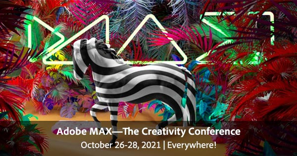 Get On the Adobe MAX 2021 List - Completely Free for All!
