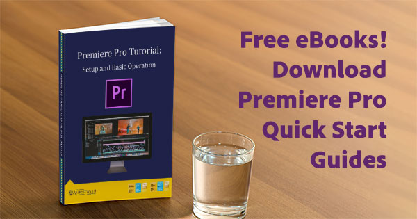 Download the Free Premiere Pro Quick Start Guides