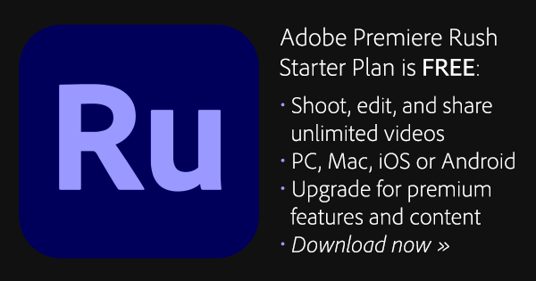 Download the Free, Full Version of Premiere Rush with Adobe's Starter Plan