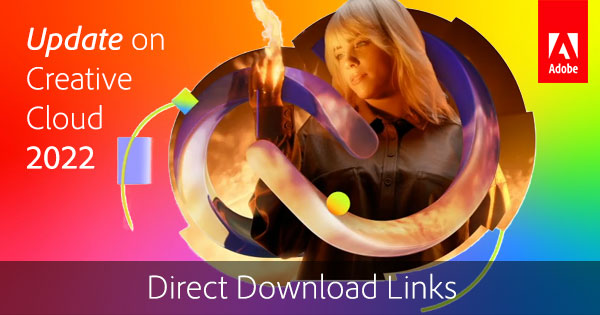 Download the New 2022 Release of Adobe Creative Cloud Now! (Try or Buy)