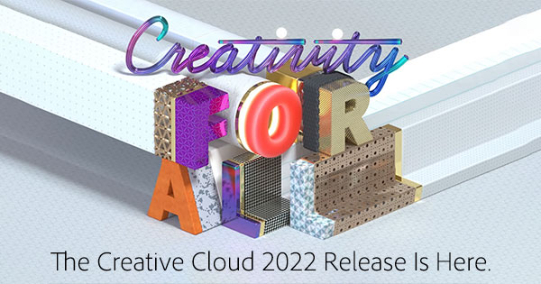 Download the New 2022 Release of Creative Cloud Now! (Try or Buy) – See What's New